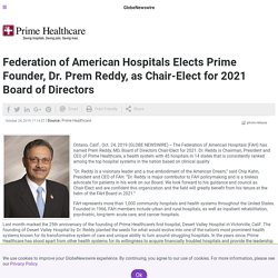 Federation of American Hospitals Elects Dr Prem Reddy, as Chair-Elect for 2021 Board of Directors
