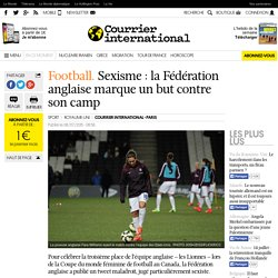 Football. Sexisme : la Fédération anglaise marque un but contre son camp