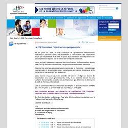 Fédération de la Formation Professionnelle CQP Formateur Consultant Le CQP Formateur Consultant en quelques mots...