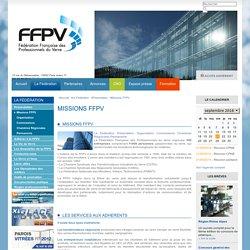 Les missions de la FFPV - Fédération Française des Professionnels du Verre