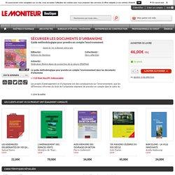 Sécuriser les documents d'urbanisme: Le Moniteur Boutique: Fédération Rhône-Alpes de protection de la nature (FRAPNA): Livre