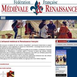 Les artisans de la Fédération Française Médiévale et Renaissance