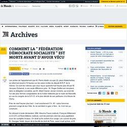 """COMMENT LA """" FÉDÉRATION DÉMOCRATE SOCIALISTE """" EST MORTE AVANT D'AVOIR VÉCU"""