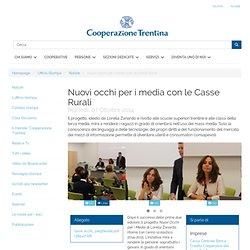 Nuovi occhi per i media con le Casse Rurali / Notizie / Ufficio Stampa / Homepage - Federazione Trentina della Cooperazione