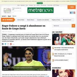 Roger Federer a songé à abandonner en finale de Coupe Davis contre Richard Gasquet
