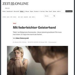 """""""Body"""": Mit federleichter Geisterhand"""