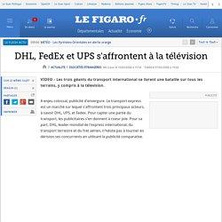 DHL, FedEx et UPS s'affrontent à la télévision