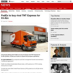 FedEx to buy rival TNT Express for €4.4bn - BBC News
