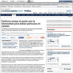 Fedicine rompe el pacto con la Generalitat para doblar películas