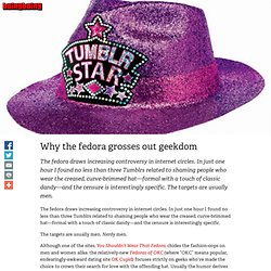 Why the fedora grosses out geekdom