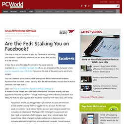 Are the Feds Stalking You on Facebook?