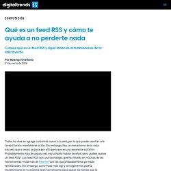 Qué es un feed RSS y cómo te ayuda a no perderte nada