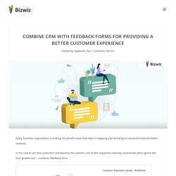 Combine CRM with Feedback Forms for Providing a Better Customer Experience