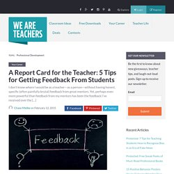 A Report Card for the Teacher: 5 Tips for Getting Feedback From Students - WeAreTeachers