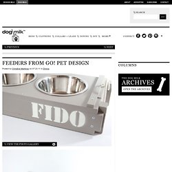 Feeders from Go! Pet Design | Dog Milk