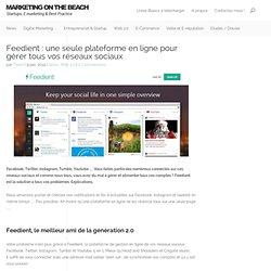 Feedient : une seule plateforme en ligne pour gérer tous vos réseaux sociaux - Marketing On The Beach