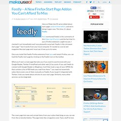 Feedly - A New Firefox Start Page Addon You Can't Afford To Miss