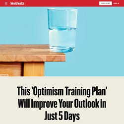 How to Feel More Optimistic in Just 5 Days
