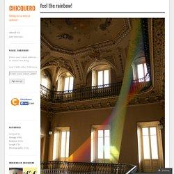 Feel the rainbow!
