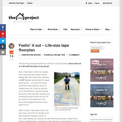 Feelin' it out – Life-size tape floorplan