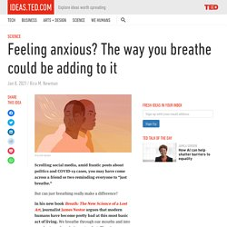 Feeling anxious? The way you breathe could be adding to it