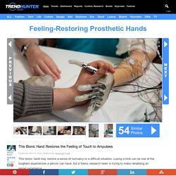 Feeling-Restoring Prosthetic Hands : bionic hand