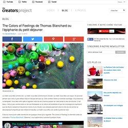The Colors of Feelings de Thomas Blanchard ou l'épiphanie du petit déjeuner