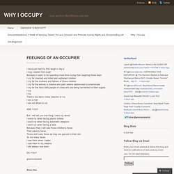 FEELINGS OF AN OCCUPIER « WHY I OCCUPY