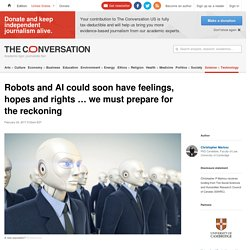 Robots and AI could soon have feelings, hopes and rights ... we must prepare for the reckoning