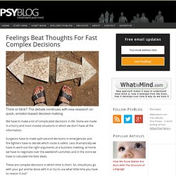 Feelings Beat Thoughts For Fast Complex Decisions