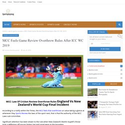 MCC Feels Game Review Overthrow Rules After ICC WC 2019