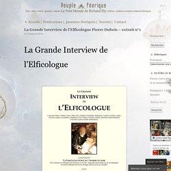 Fées, elfes, lutins, gnomes, faunes, sirènes et ondines :La grande interview de l'Elficologue Pierre Dubois