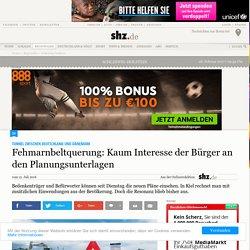 Tunnel zwischen Deutschland und Dänemark: Fehmarnbeltquerung: Kaum Interesse der Bürger an den Planungsunterlagen