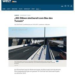 """Fehmarnbelttunnel: """"Wir Dänen sind bereit zum Bau"""" - WELT"""