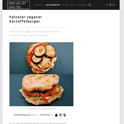 Feinster veganer Kartoffelburger - Der Veg ist das Ziel.