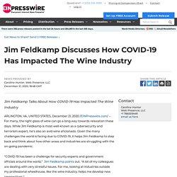 Jim Feldkamp Discusses How COVID-19 Has Impacted The Wine Industry - EIN Presswire