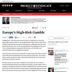 Europe's High-Risk Gamble - Martin Feldstein - Project Syndicate