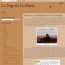 La Toge Et Le Glaive: FELG 2013 : L'Antiquité Vue Par Les Mangas.