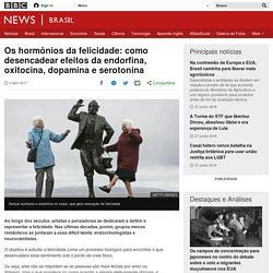 Os hormônios da felicidade: como desencadear efeitos da endorfina, oxitocina, dopamina e serotonina - BBC News Brasil