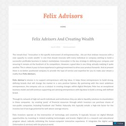Felix Advisors And Creating Wealth