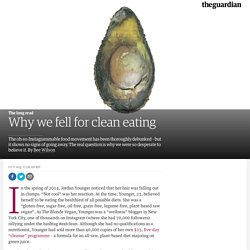 Why we fell for clean eating