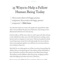 25 Ways to Help a Fellow Human Being Today