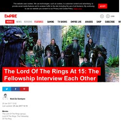 The Lord Of The Rings At 15: The Fellowship Interview Each Other, Feature