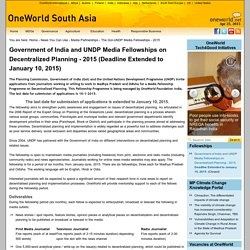 Government of India and UNDP Media Fellowships on Decentralized Planning - 2015 (Deadline Extended to January 10, 2015) — OWSA