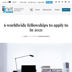 6 worldwide fellowships to apply to in 2021