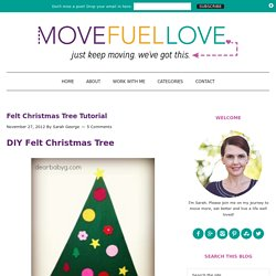 Felt Christmas Tree Tutorial - Move Fuel Love
