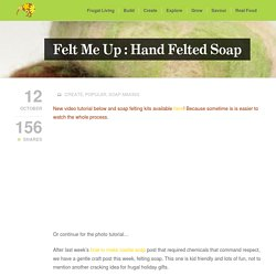 Felt Me Up : Hand Felted Soap
