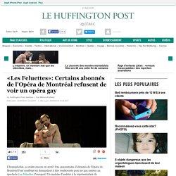 «Les Feluettes»: Certains abonnés de l'Opéra de Montréal refusent de voir un opéra gay