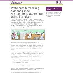Proteiners felveckling – samband med Alzheimers sjukdom och galna kosjukan - undervisningsstöd