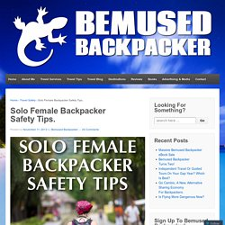 Solo female backpacker safety tips.